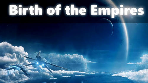 Télécharger Birth of the empires pour Android gratuit.