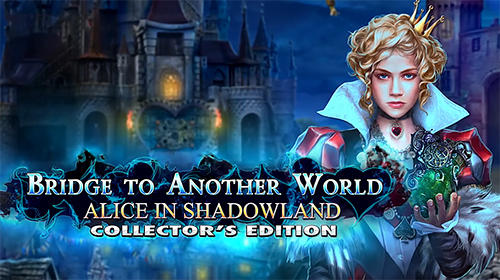 Télécharger Bridge to another world: Alice in Shadowland. Collector's edition pour Android gratuit.