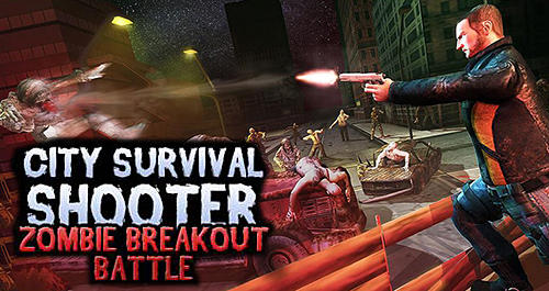 Télécharger City survival shooter: Zombie breakout battle pour Android gratuit.