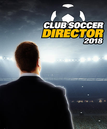 Télécharger Club soccer director 2018: Football club manager pour Android gratuit.
