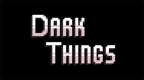 Télécharger Dark things: Pilot version pour Android gratuit.