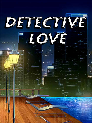 Télécharger Detective love: Story games with choices pour Android gratuit.