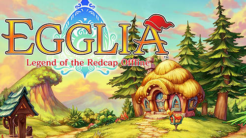 Télécharger Egglia: Legend of the redcap offline pour Android gratuit.