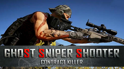 Télécharger Ghost sniper shooter: Contract killer pour Android gratuit.