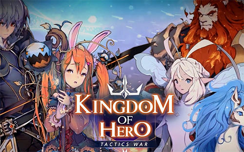 Télécharger Kingdom of hero: Tactics war pour Android gratuit.