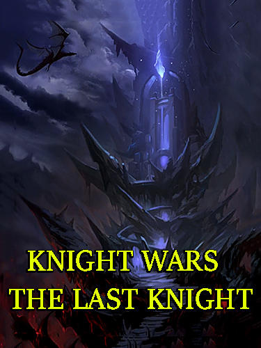 Télécharger Knight wars: The last knight pour Android gratuit.