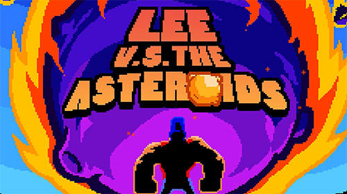 Télécharger Lee vs the asteroids pour Android gratuit.