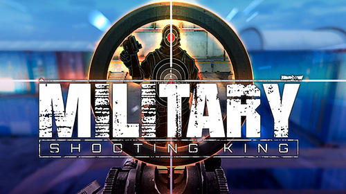 Télécharger Military shooting king pour Android gratuit.
