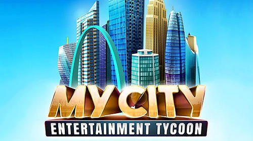 Télécharger My city: Entertainment tycoon pour Android gratuit.