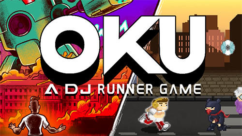 Télécharger Oku game: The DJ runner pour Android gratuit.