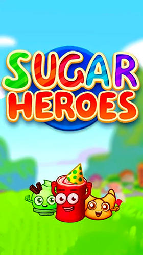 Télécharger Sugar heroes: World match 3 game! pour Android 4.0.3 gratuit.
