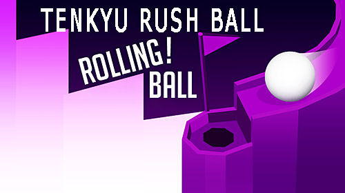 Télécharger Tenkyu rush ball: Rolling ball 3D pour Android gratuit.