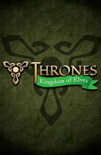 Télécharger Thrones: Kingdom of elves. Medieval game pour Android gratuit.