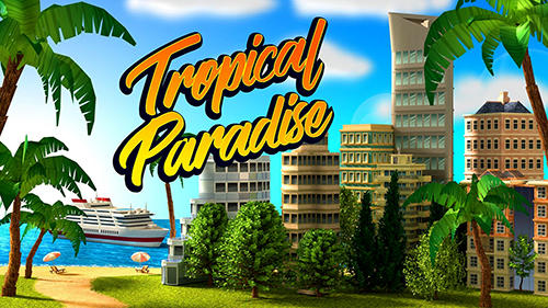 Télécharger Tropical paradise: Town island. City building sim pour Android gratuit.