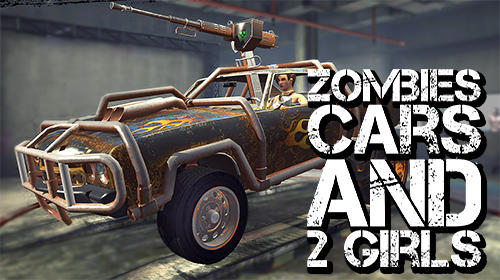 Télécharger Zombies, cars and 2 girls pour Android gratuit.