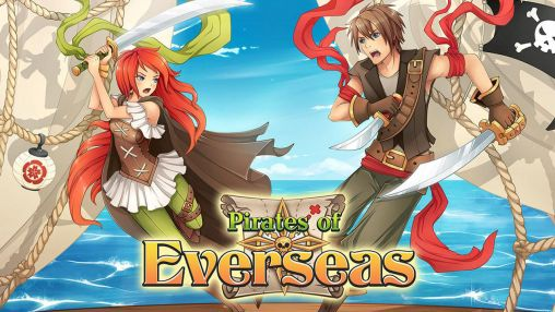 Télécharger Pirates of Everseas pour Android 4.0.2 gratuit.