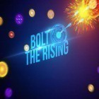 Avec le jeu Duck dynasty: Battle of the beards pour Android téléchargez gratuitement Bolt: The rising sur le portable ou la tablette.