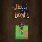 Avec le jeu Splashy cube: Color run pour Android téléchargez gratuitement The boy with bombs sur le portable ou la tablette.