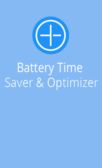 Télécharger l'app Battery Time Saver And Optimizer gratuit pour les portables et les tablettes Android 4.0.3.