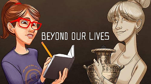 Beyond our lives