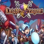 Avec le jeu Candy patrol: Lollipop defense pour iPhone téléchargez Knights and dragons ipa gratuitement.